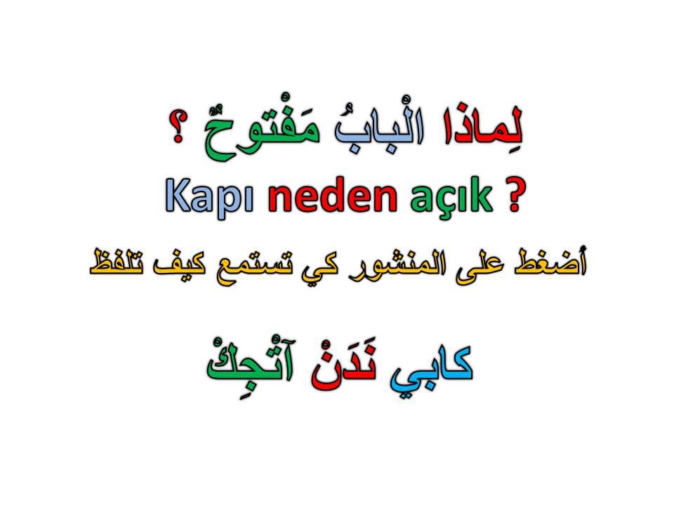 Arapça Cümleler – لماذا الباب مفتوح؟