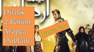 Diriliş – Arapça Dublaj 2.Bölüm